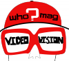 WHO?MAG Video Vision