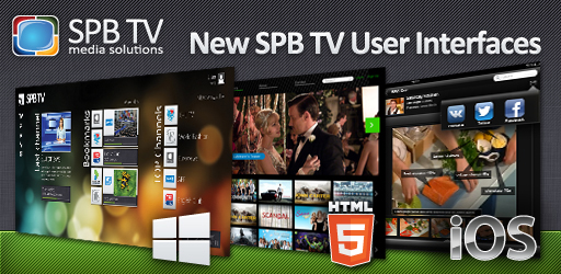 SPB TV Enriches Its Multi-Screen TV Solution with a Brand-New UI and a Second Screen App