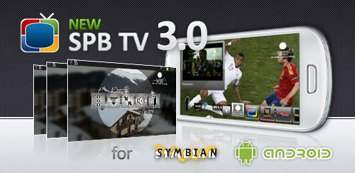 SPB TV 3.0 Hits Android and Symbian with New Exciting Features and Outstanding Video Quality